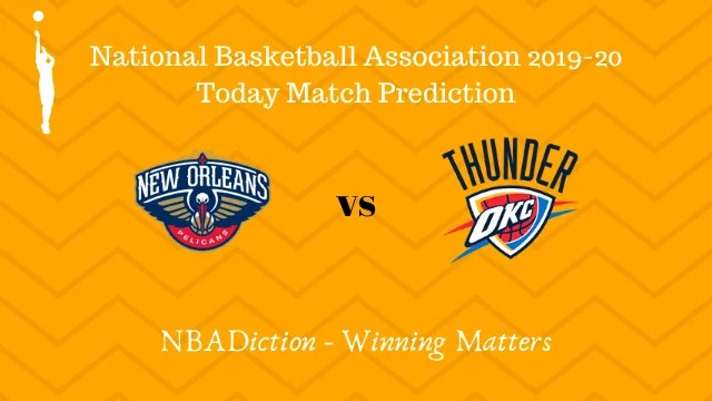 pelicans vs thunder prediction 02122019 - Pelicans vs Thunder NBA Today Match Prediction - 1st Dec 2019