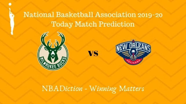 bucks vs pelicans prediction 12122019 - Bucks vs Pelicans NBA Today Match Prediction - 12th Dec 2019