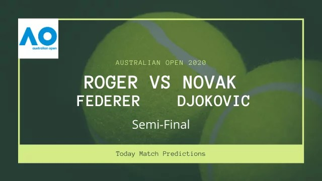 roger federer vs novak djokovic prediction ao semi final - Roger Federer vs Novak Djokovic Prediction, Australian Open 2020 Semi-final