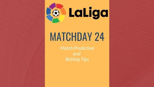 la liga matchday24 predictions betting tips - 2019-20 La Liga - Matchday 24 Predictions and Betting Tips