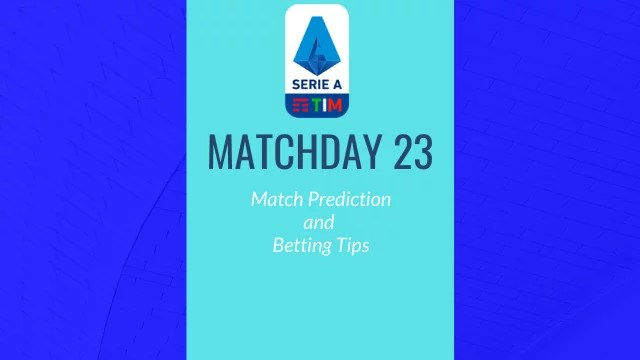 seriea predictions matchday23 2019 20 - 2019-20 Serie A - Matchday 23 Predictions and Betting Tips