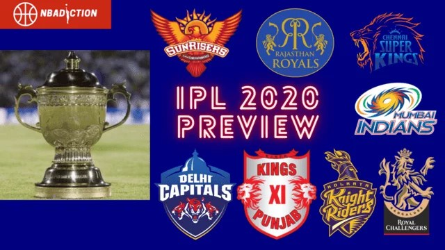 ipl team previews 2020 nbadiction - IPL Preview - Who will be the champions of IPL 2020