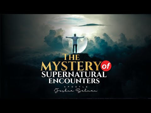 Download Mystery of Supernatural Encounters by Apostle Joshua Selman