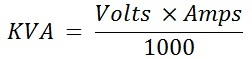 Single Phase KVA Calculation Formula; KVA = volts x amps / 1000