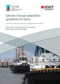 Climate change adaptation guidelines for ports. Enhancing the resilience of seaports to a changing climate report series