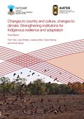 Native title and climate change. Changes to country and culture, changes to climate: Strengthening institutions for Indigenous resilience and adaptation