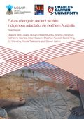 Future change in ancient worlds: Indigenous adaptation in northern Australia