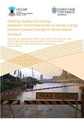 Planning, building and insuring: Adaptation of built environment to climate change induced increased intensity of natural hazards
