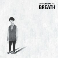 "[Download Link] S.M. The Ballad - ""S.M. The Ballad Vol.2 'Breath'"" (MP3 + ITunes Plus AAC M4A)"