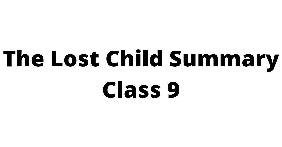 The Lost Child Summary
