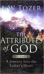 The Attributes of God by A.W. Tozer