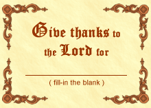 Give thanks to the Lord for