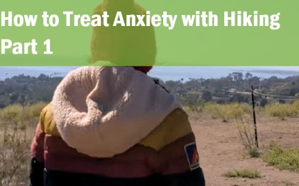 how to treat anxiety with hiking part 1_dr john la puma