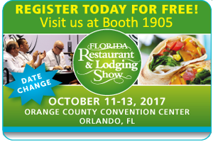 Join Us @ the 2017 FL Restaurant & Lodging Show!