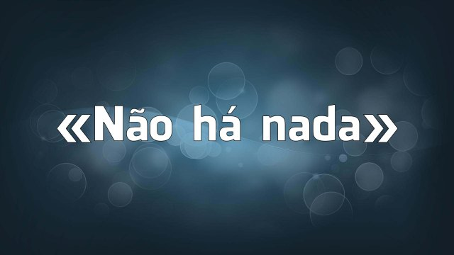«Não há nada» e os erros falsos de português