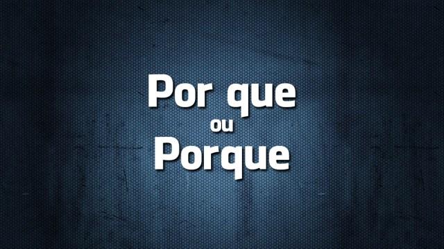 Língua Portuguesa: «Por que» ou «Porque»?