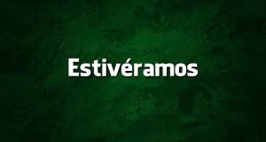 «Estivéramos» é erro de português