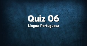 Quiz da Língua Portuguesa «06»