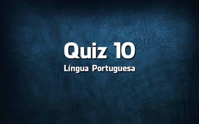 Quiz da Língua Portuguesa «10»