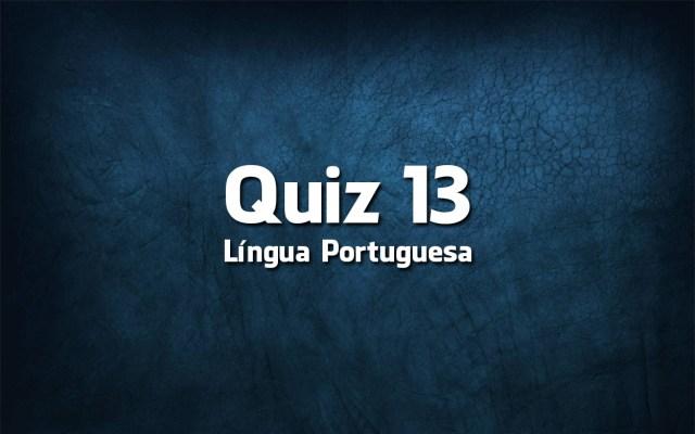 Quiz da Língua Portuguesa «13»