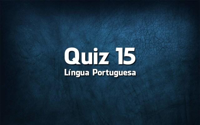 Quiz da Língua Portuguesa «15»