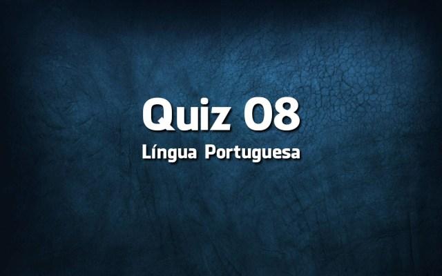 Quiz da Língua Portuguesa «08»