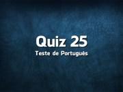 Quiz da Língua Portuguesa «25»