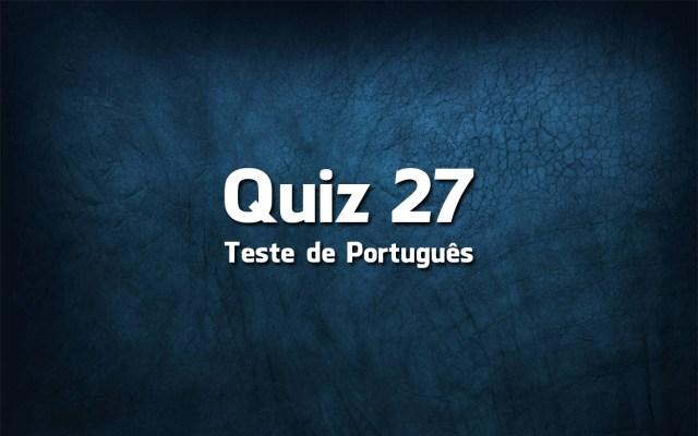 Quiz da Língua Portuguesa «27»