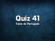 Quiz da Língua Portuguesa «41»