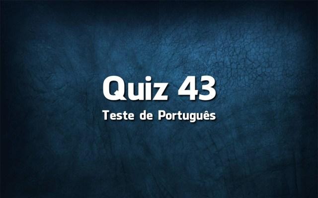 Quiz da Língua Portuguesa «43»