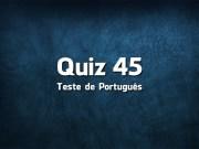 Quiz da Língua Portuguesa «45»