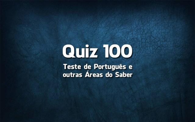 Quiz da Língua Portuguesa «100»