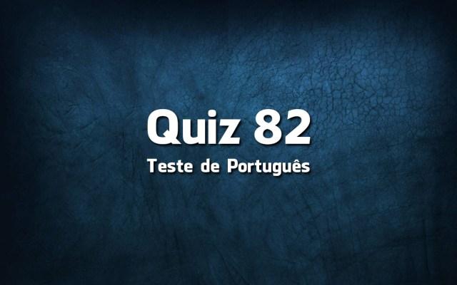 Quiz da Língua Portuguesa «82»