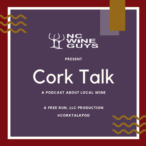 NC Wine Guys Present Cork Talk