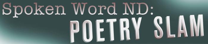 Spoken Word ND Poetry Slam // The Observer
