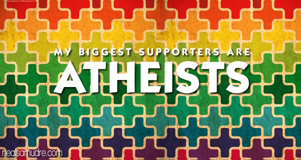 My Biggest Supporters Are Atheists – Neal Samudre
