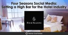Four Seasons Social Media: Setting a High Bar for the Hotel Industry