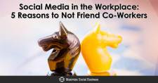 Social Media in the Workplace: 5 Reasons to Not Friend Co-Workers
