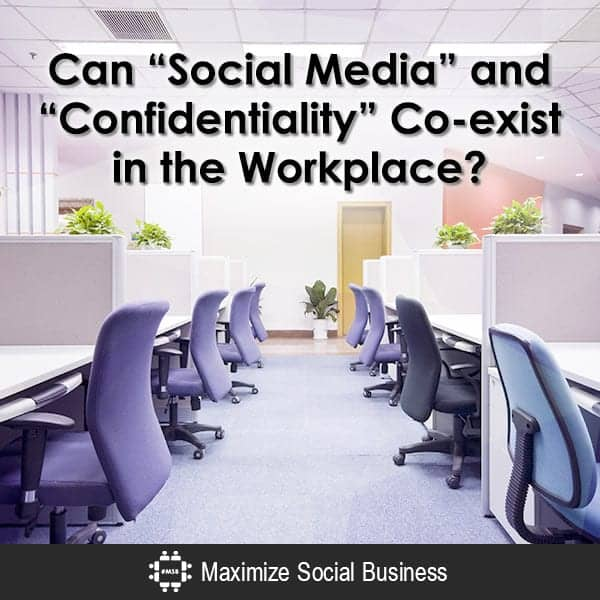 """Can """"Social Media"""" and """"Confidentiality"""" Co-exist in the Workplace?"""