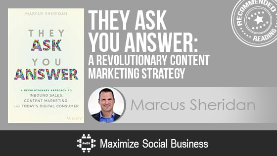 They Ask You Answer: A Revolutionary Content Marketing Strategy