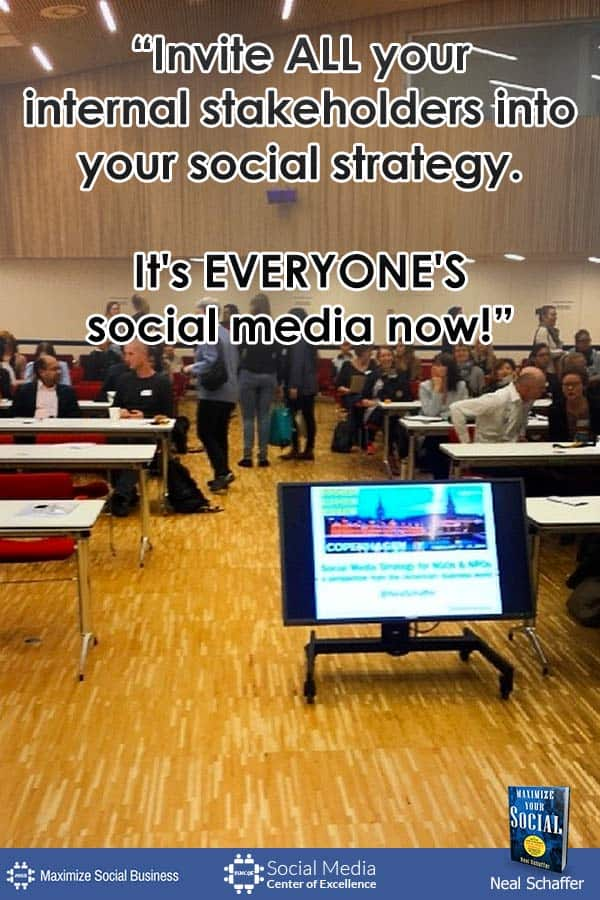 """Invite ALL Your Internal Stakeholders into Your Social Strategy. It"
