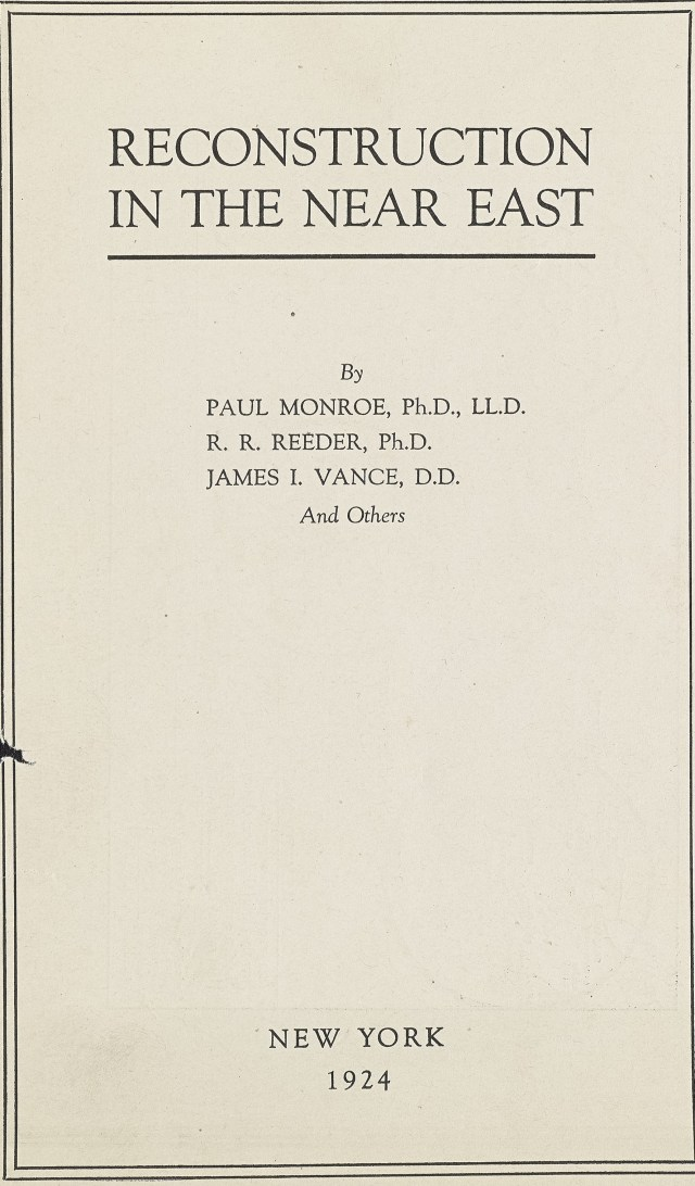 Cover page reads Reconstruction in the Near East by Paul Monroe Ph.D., LLD, R.R. Reeder Ph.D., James I. Vance, D.D. And Others New York 1924
