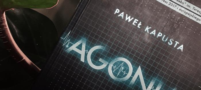 Agonia i Paweł Kapusta – recenzja #5
