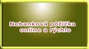 Nebanková pôžička online a rýchlo