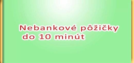 Nebankové pôžičky do 10 minút