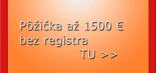 Pôžička až 1500 € bez registra