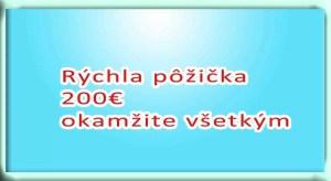 Rýchla pôžička 200€ okamžite všetkým