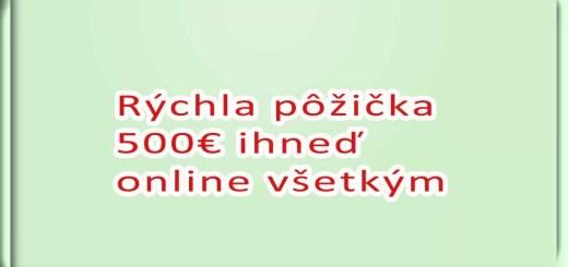 Rýchla pôžička 500€ ihneď online všetkým