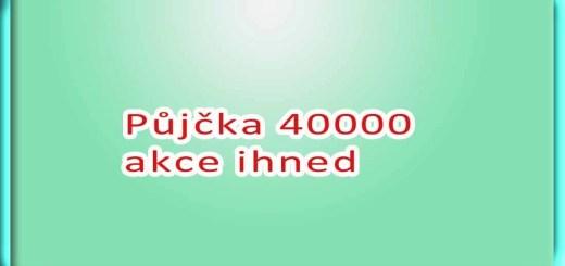Půjčka 40000 akce ihned