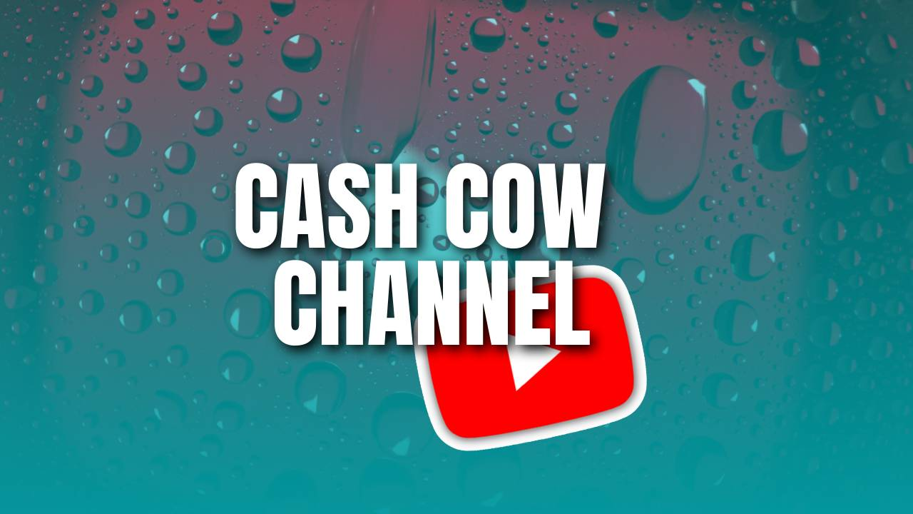 create cash cow channel